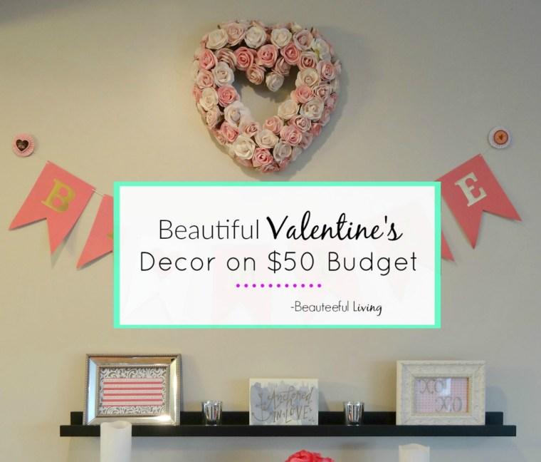 Beautiful Valentines Decor on 50 Budget