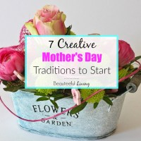7 Creative Mother's Day Traditions to Start