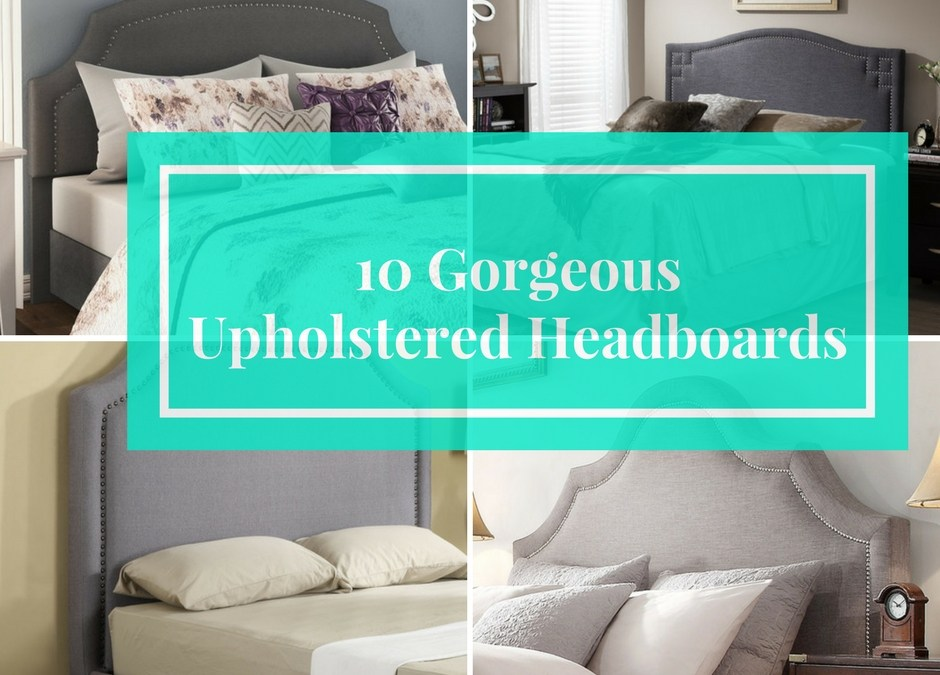 10 Gorgeous Upholstered Headboards