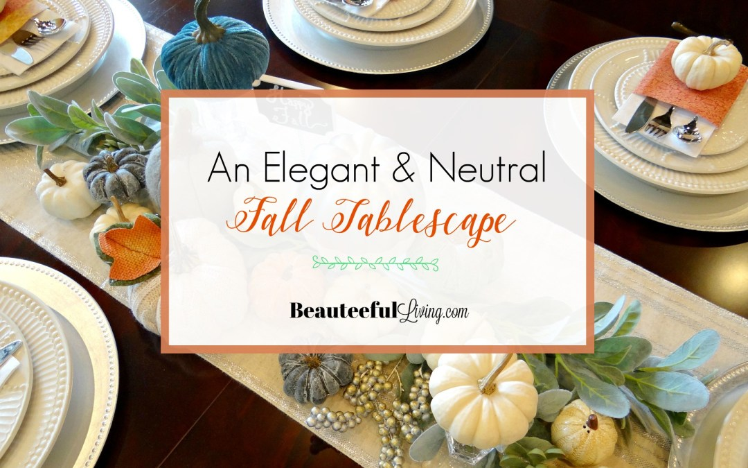 Elegant and Neutral Tablescape