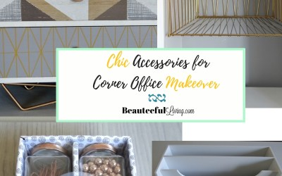Chic Accessories for Corner Office Makeover – ORC Week 5
