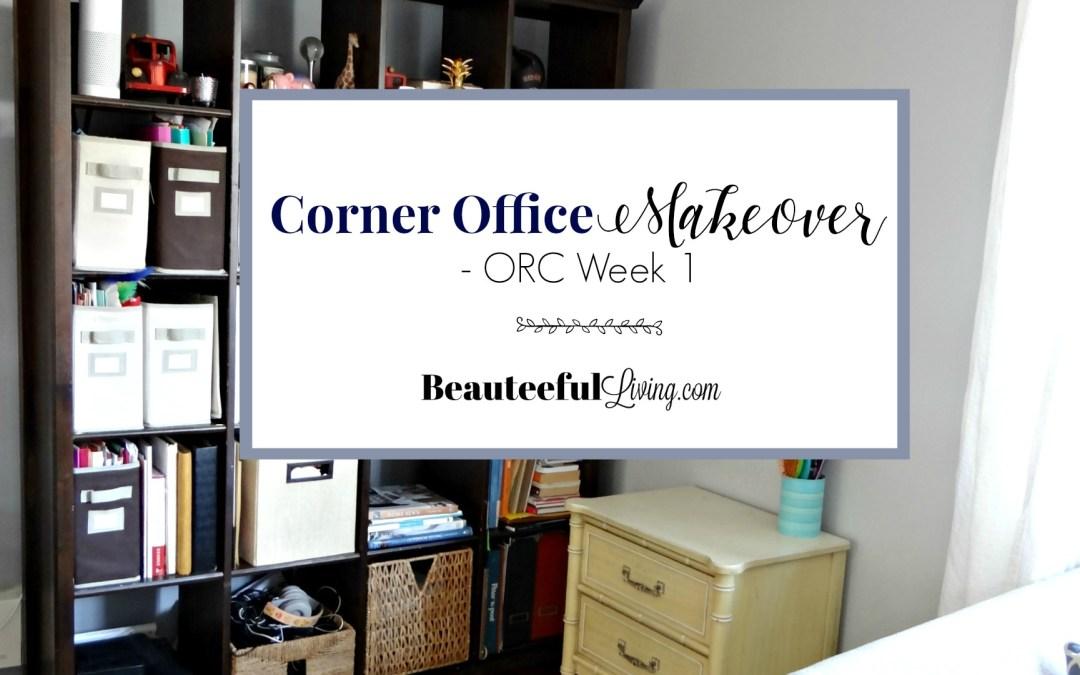Corner Office Makeover – ORC Week 1