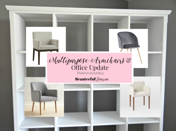 Multipurpose Armchairs and Office Update - Beauteeful Living