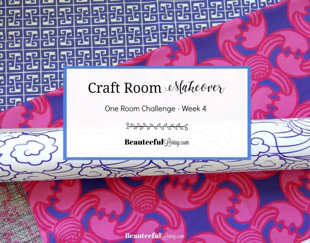 Craft Room Makeover Week 4 - Beauteeful Living