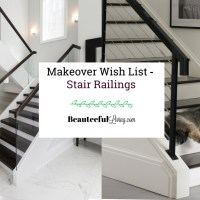 Makeover Wish List - Stair Railings
