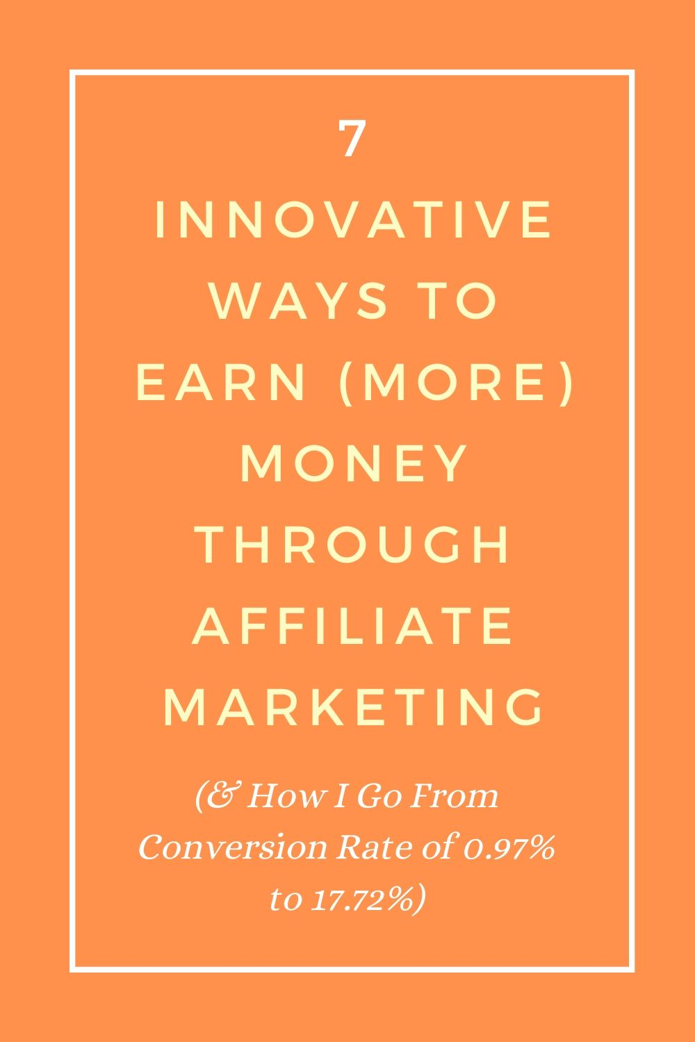 Affiliate Marketing: 7 Innovative Ways To Earn Money As An Affiliate
