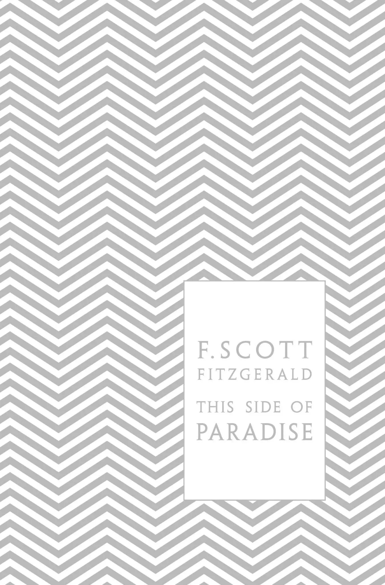 F Scott Fizgerald Foiled This Side of Paradise