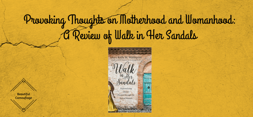 Provoking Thoughts on Motherhood and Womanhood: A Review of Walk in Her Sandals
