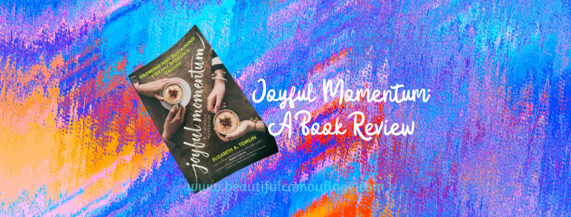 Joyful Momentum: A Book Review