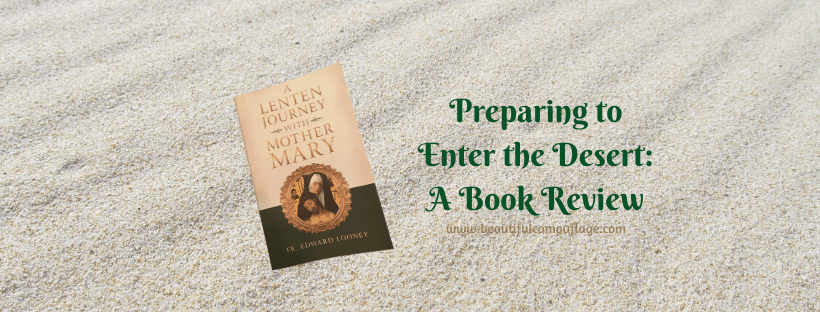 "Preparing to Enter the Desert: A Book Review of ""A Lenten Journey with Mother Mary"""
