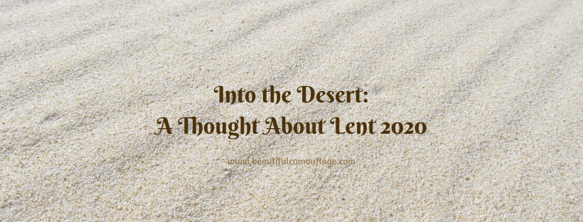 Into the Desert: A Thought About Lent 2020