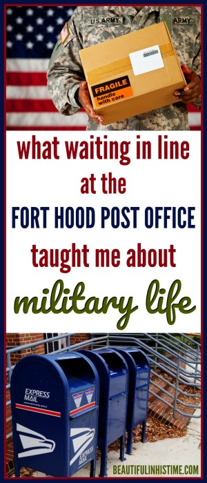 what waiting in line at the fort hood post office taught me about military life