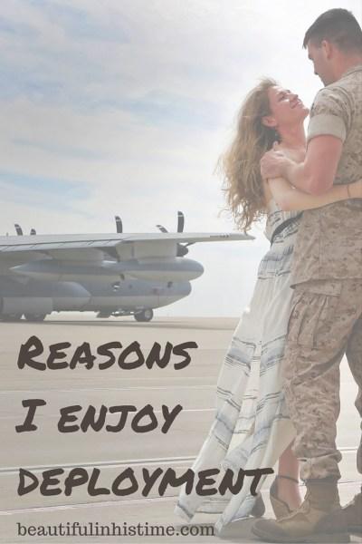 9 reasons to enjoy deployment!