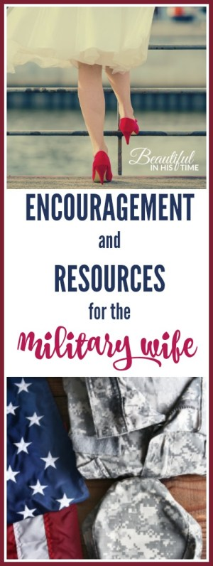 Encouragement and resources for the military wife: from my six years as an active duty army wife