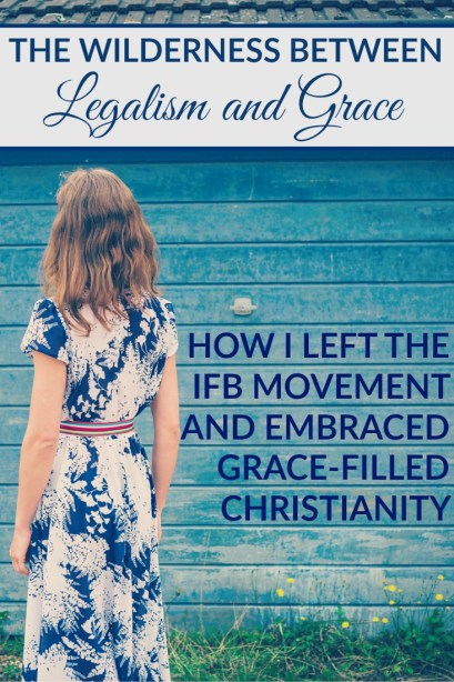 The Wilderness Between Legalism and Grace IFB