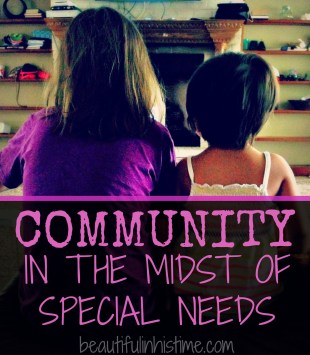 Community in the Midst of Special Needs