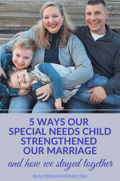 """5 Ways our Special Needs Child Strengthened Our Marriage 