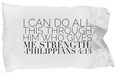 Philippians 4:13 Pillow Case