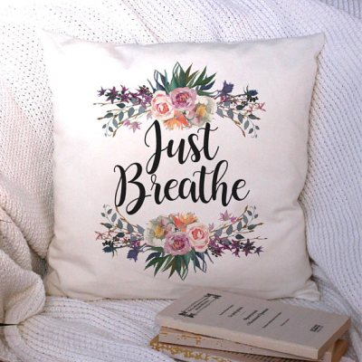 Inspirational Cushion Cover, Just Breathe,
