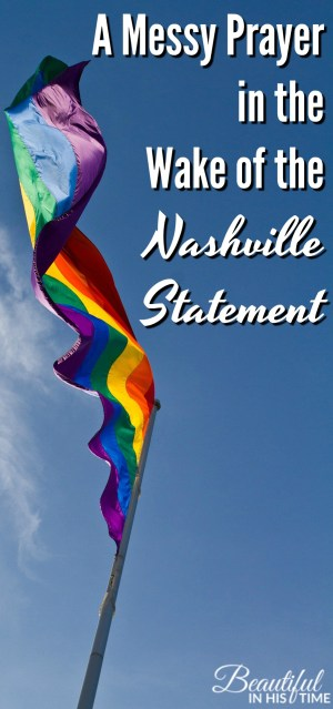 A Messy Prayer in the Wake of the Nashville Statement