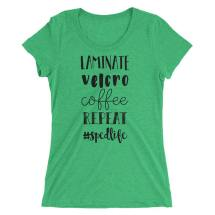 Laminate, Velcro, Coffee, Repeat - Ladies' short sleeve t-shirt