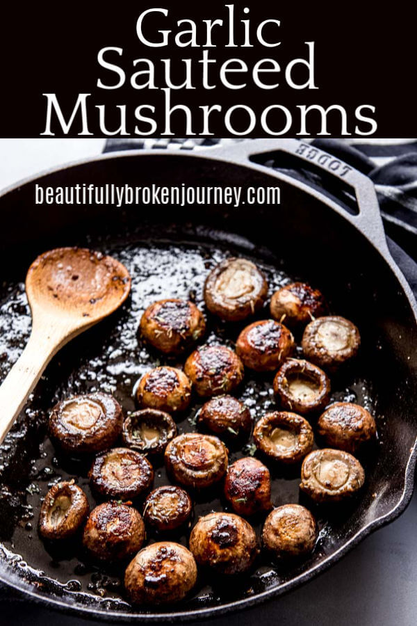 These Garlic Sautéed Mushrooms are so simple and quick to make and a perfect vegetable to accompany steak or chicken. #mushrooms #sauteedmushrooms