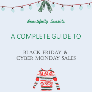 A Complete Guide to Balck Friday & Cyber Monday Sales Beautifully Seaside