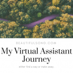Find a Way or Make a Way {My Virtual Assistant Journey}