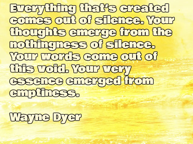 Inspirational Wayne Dyer Quote about Silence