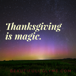 Thanksgiving Is Magic