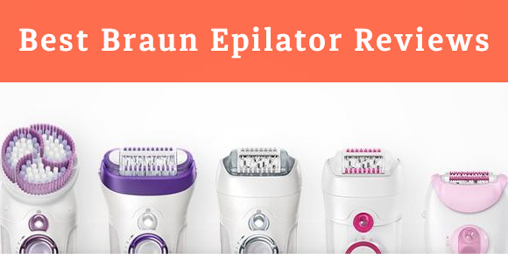 best braun epilator 2018