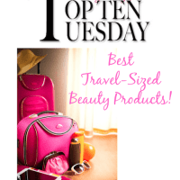 'Top 10' Best Travel-Sized Beauty Products!