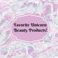 Favorite Unicorn Makeup & Beauty Products!