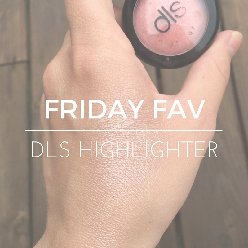 Friday Favorite: DLS Highlighter