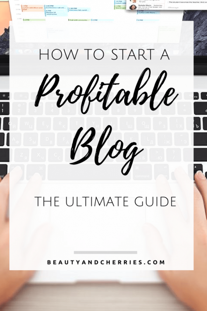 Start A Profitable Blog Complete Guide