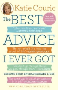 the-best-advice-i-ever-got-lessons-from-extraordinary-lives-by-katie-couric