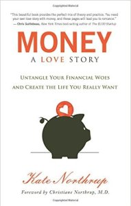 money-a-love-story-untangle-your-financial-woes-and-create-the-life-you-really-want