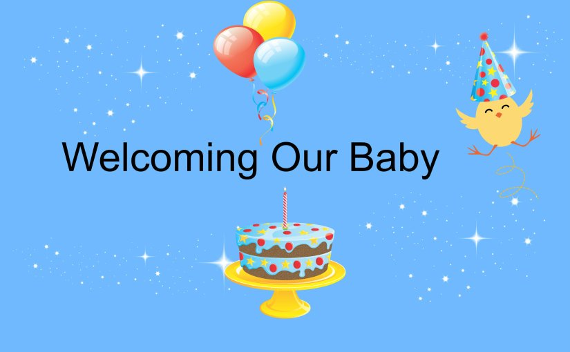 Welcoming Our Baby Into This World
