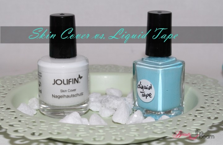 Skin Cover vs. Liquid Tape [Vergleich] | Beauty and the beam