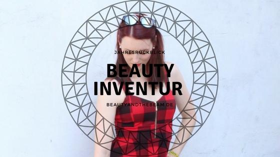 [Jahresrückblick] Beauty Inventur 2017 | Beauty and the beam