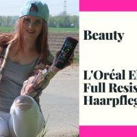 [Beauty] L'Oréal Elvital Full Resist Haarpflegeserie