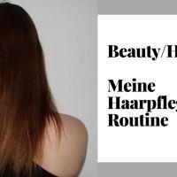 [Beauty] Meine Haarpflege-Routine