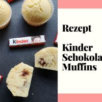 [Rezept] Kinder Schokolade Muffins