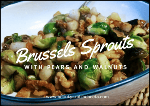 Brussels Sprouts with Pears and Walnuts Beauty and the Beets