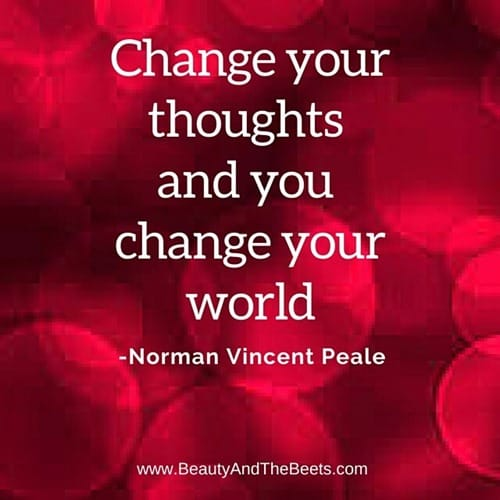 Change your thoughts and change your world Beauty and the Beets