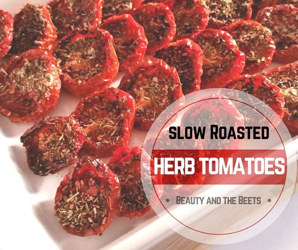 Slow Roasted Herb Tomatoes Beauty and the Beets recipe