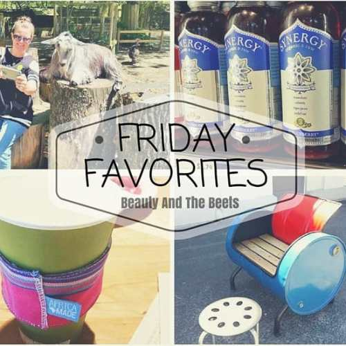 Friday Favorites Beauty and the Beets 4-15