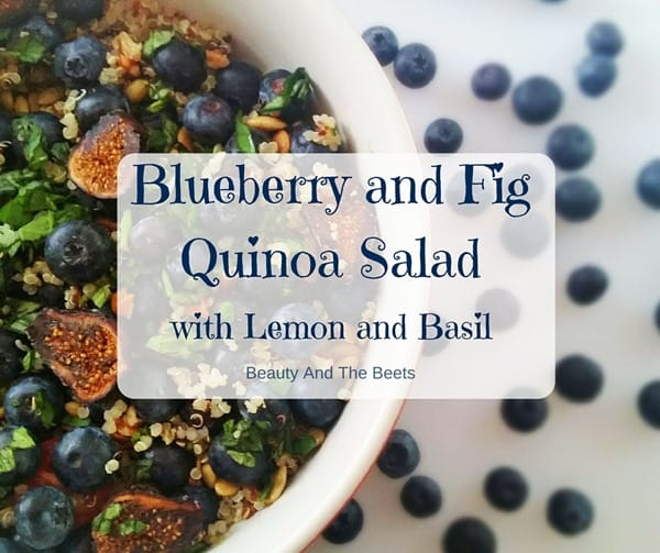 Beauty and the Beets Blueberry and Fig Quinoa Salad (1)