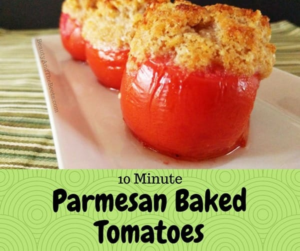 Ten Minute Parmesan Baked Tomatoes by Beauty and the Beets