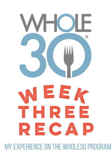 whole30 week 3 recap